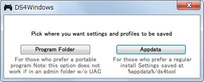 DS4Windows バージョン 1.4.52 プロファイル作成セットアップ、Program Folder は DS4Windows.exe と同じフォルダ内にプロファイルを保存、Appdata は %appdata%/ds4tool フォルダにプロファイルを保存、なお ×ボタンで閉じた場合、DS4Windows.exe のプロセスが残り続けて次回起動できなくなるので、タスクマネージャーからプロセスの終了する必要がある