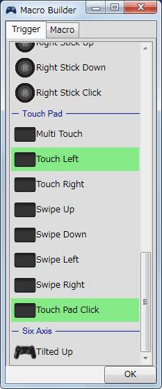 InputMapper 1.6.9 Macro Builder 画面の Trigger タブでマクロ起動ボタンを設定、Touch Left + Touch Pad Click でタッチパッド左クリックでマクロ起動