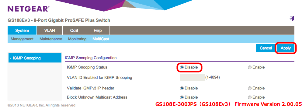NETGEAR ネットギア アンマネージプラススイッチ ギガ 8ポート スイッチングハブ 管理機能付 無償永久保証 GS108E-300JPS Web 管理画面 System - MultiCast - IGMP Snooping Configuration - IGMP Snooping Status → Disable を選択して Apply ボタンをクリック
