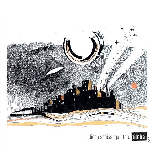 Diego Schissi Quinteto - TIMBA