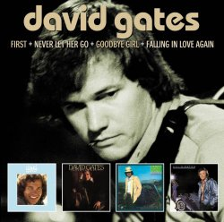 David Gates / First, Never Let Her Go, Goodbye Girl, Falling in Love Again