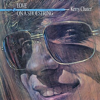 Kerry Chater / Love On A Shoestring