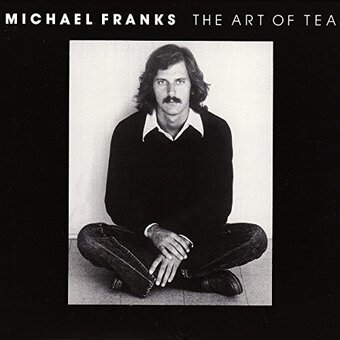 Michael Franks / The Art Of Tea