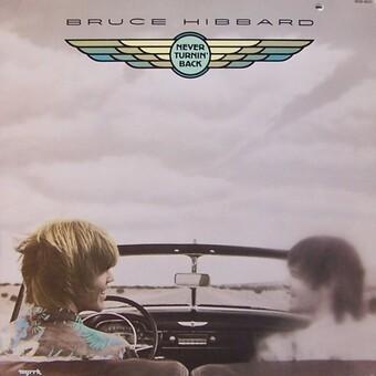 Bruce Hibbard / Never Turnin' Back