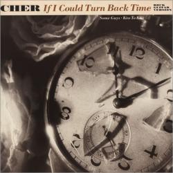 Cher - If I Could Turn Back Time1