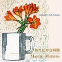 「あたたかな時間/Masato Matsuda」