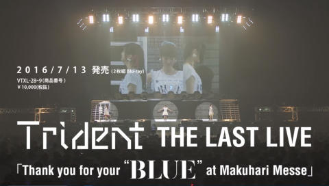 "7/13発売 Trident THE LAST LIVE 「Thank you for your ""BLUE""@Makuhari Messe」Blu-rayダイジェスト映像"
