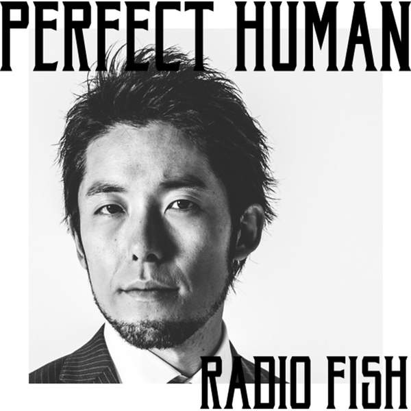 RADIO FISH - PERFECT HUMAN