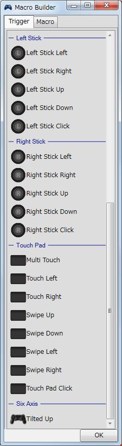 InputMapper 1.6.9 Profiles 画面で選択したプロファイルの編集画面内容 Macros タブで New Macro または作成済みマクロを選択した状態で Edit Macro をクリックしたときに開く Macro Builder 画面の Trigger タブ その2