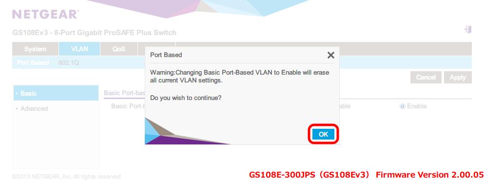 NETGEAR ネットギア アンマネージプラススイッチ ギガ 8ポート スイッチングハブ 管理機能付 無償永久保証 GS108E-300JPS Web 管理画面 VLAN - Port Based - Basic Port-based VLAN Status - VLAN の設定状態が消去する確認メッセージが表示される、OK ボタンをクリックすると VLAN の設定状態が消去されて Basic Port-based VLAN Status が Enable 状態になる
