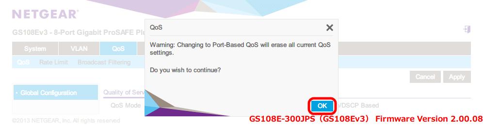 NETGEAR ネットギア アンマネージプラススイッチ ギガ 8ポート スイッチングハブ 管理機能付 無償永久保証 GS108E-300JPS Web 管理画面 QoS - QoS - Global Configuration - Quality of Service の設定状態が消去する確認メッセージが表示される、OK ボタンをクリックすると QoS の設定状態が消去されて QoS Mode が Port Based になる
