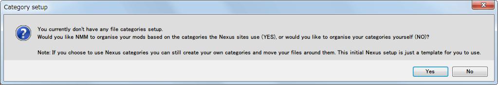 Nexus Mod Manager(NMM) ダウンロードした Mod のカテゴリーセットアップ確認メッセージ画面、今回は No ボタンをクリック。Yes ボタンをクリックするとカテゴリーが自動的に作成されるが、ダウンロードした Mod がカテゴリー別に分類されず未分類(Unassigned)にされてしまう現象発生、可能性としては Categories.xml と info.xml に記載されている Category ID が不一致しているから?