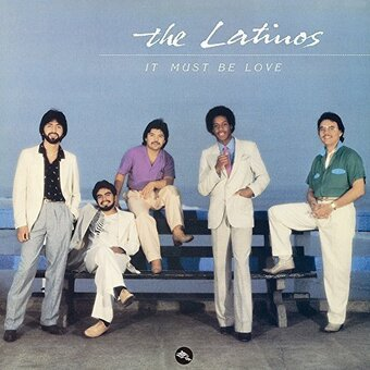 The Latinos / It Must Be Love