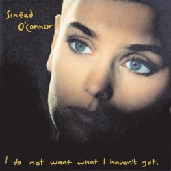 Sinead O'Connor / I Do Not Want What I Haven't Got (1990年)