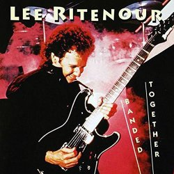 Lee Ritenour / Banded Together (1984年)