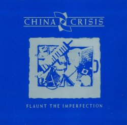 China Crisis / Flaunt The Imperfection (1985年)