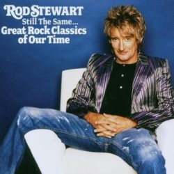 Rod Stewart / Still the Same: Great Rock Classics of Our Time (2006年)