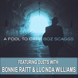 Boz Scaggs / A Fool To Care (2015年)