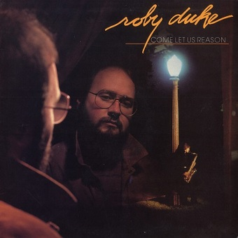 Roby Duke / Come Let Us Reason (1984年)