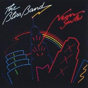 The Bliss Band / Neon Smiles (1979年)