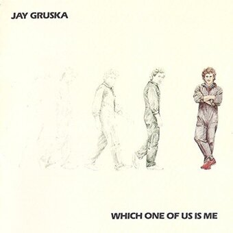 Jay Gruska / Which One Of Us Is Me (カフェ・グルスカ) (1984年)