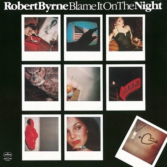 Robert Byrne / Blame It On The Night