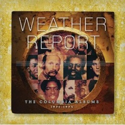 Weather Report / Complete Columbia Albums 1971-1975