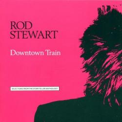 Rod Stewart - Downtown Train1